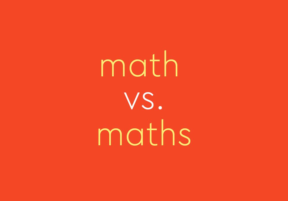Math vs. Maths: Which Is Correct? | Thesaurus.com