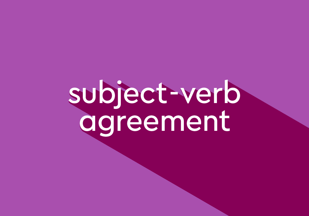 How To Achieve Subject-Verb Agreement