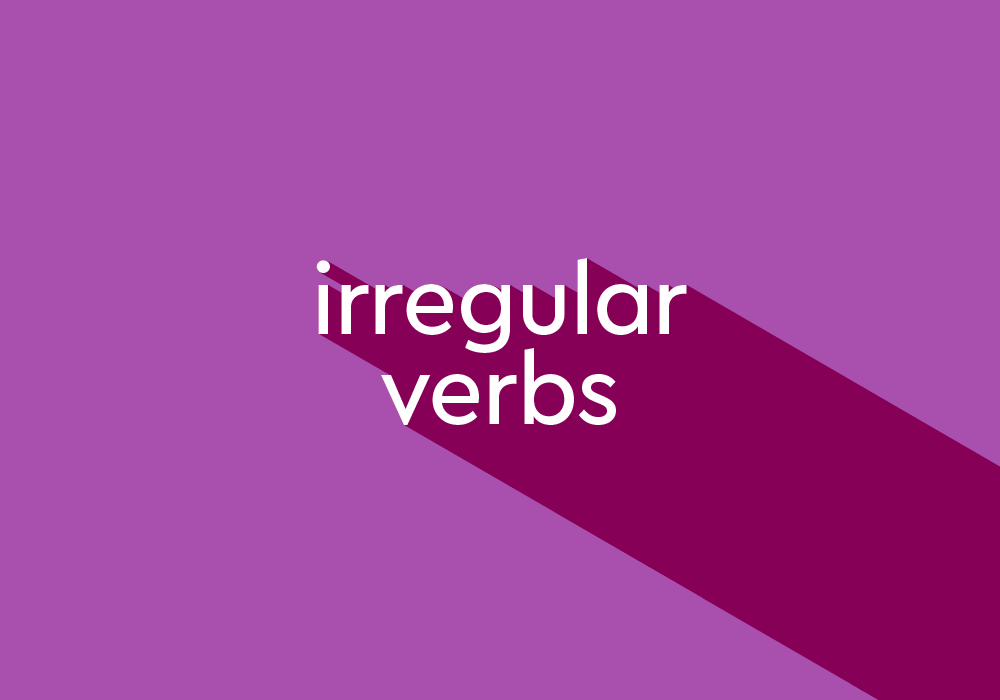 What Are Irregular Verbs? List And Examples