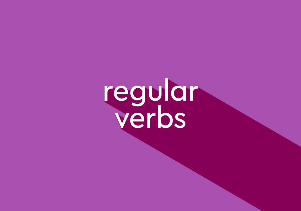 What Are Regular Verbs? List And Examples