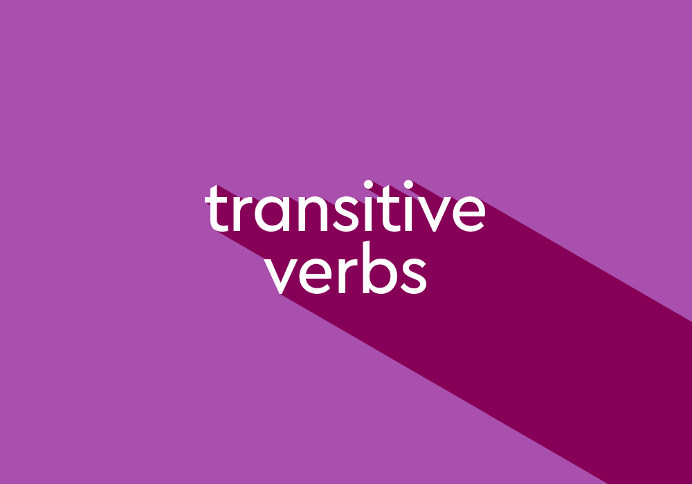 What Are Transitive Verbs? List And Examples